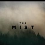 ドラマ版『ザ・ミスト』の感想。映画版ラストの衝撃を超えられたのか?シーズン2は!?